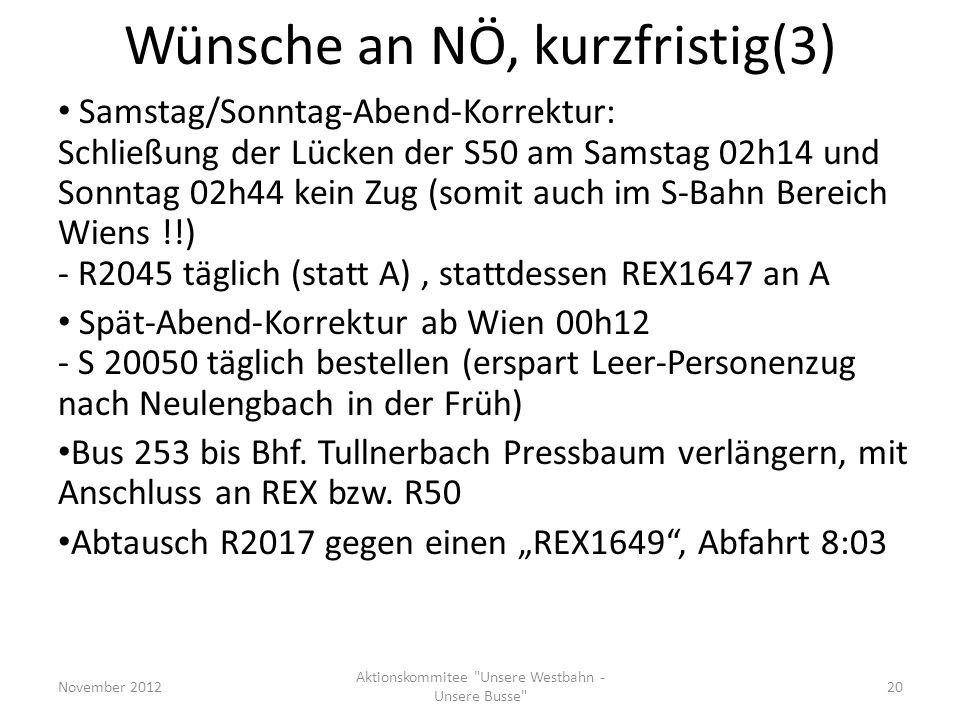 Wünsche an NÖ, kurzfristig(3) Samstag/Sonntag-Abend-Korrektur: Schließung der Lücken der S50 am Samstag 02h14 und Sonntag 02h44 kein Zug (somit auch i
