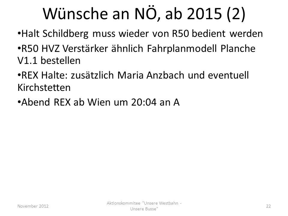 Wünsche an NÖ, ab 2015 (2) Halt Schildberg muss wieder von R50 bedient werden R50 HVZ Verstärker ähnlich Fahrplanmodell Planche V1.1 bestellen REX Hal