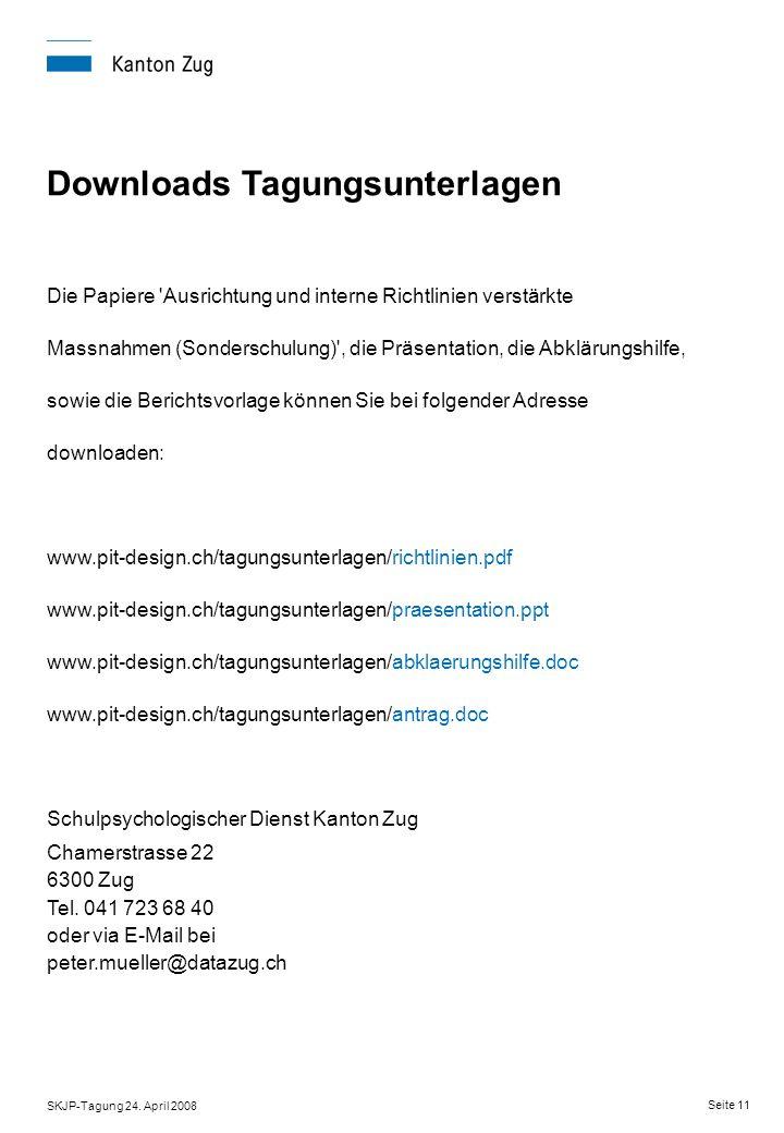 SKJP-Tagung 24. April 2008 Seite 11 Downloads Tagungsunterlagen Die Papiere 'Ausrichtung und interne Richtlinien verstärkte Massnahmen (Sonderschulung