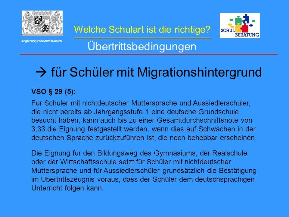 Welche Schulart ist die richtige? Regierung von Mittelfranken für Schüler mit Migrationshintergrund VSO § 29 (5): Für Schüler mit nichtdeutscher Mutte