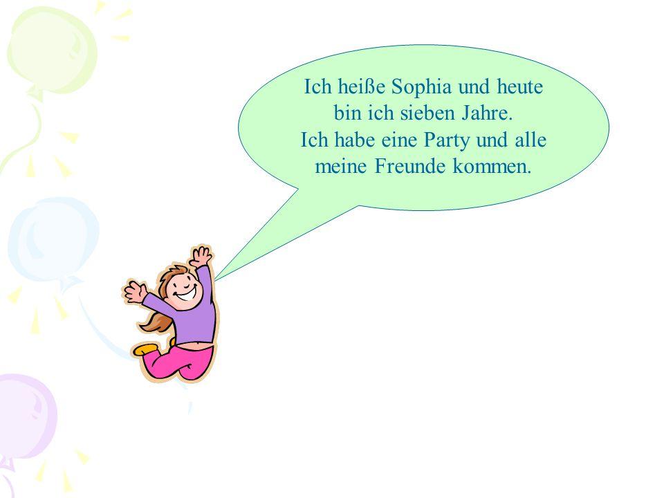 Ich heiße Sophia und heute bin ich sieben Jahre. Ich habe eine Party und alle meine Freunde kommen.