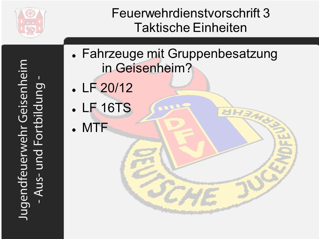 Feuerwehrdienstvorschrift 3 Taktische Einheiten Fahrzeuge mit Gruppenbesatzung in Geisenheim? LF 20/12 LF 16TS MTF