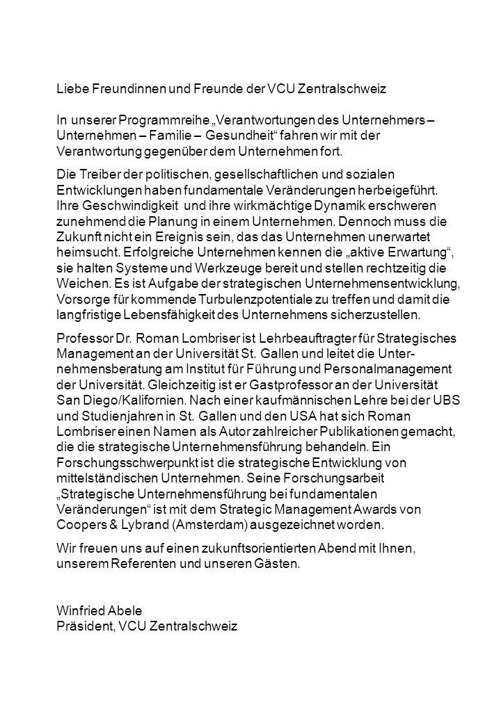 Liebe Freundinnen und Freunde der VCU Zentralschweiz In unserer Programmreihe Verantwortungen des Unternehmers – Unternehmen – Familie – Gesundheit fa
