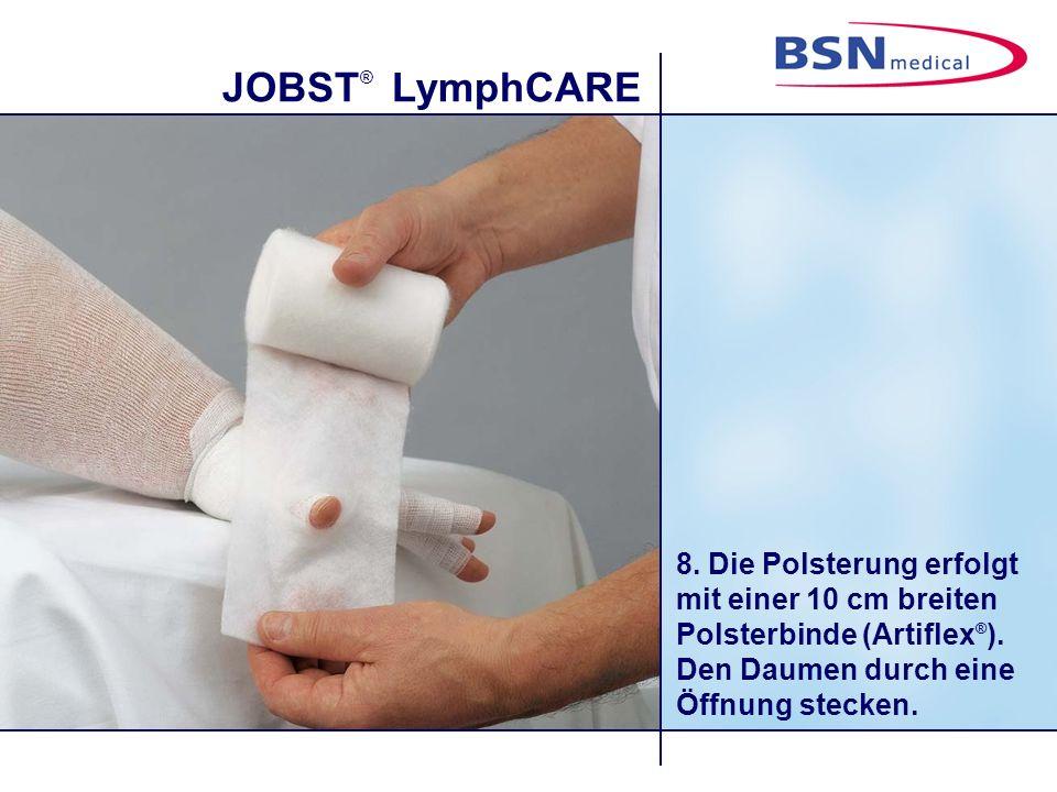 JOBST ® LymphCARE 8.Die Polsterung erfolgt mit einer 10 cm breiten Polsterbinde (Artiflex ® ).