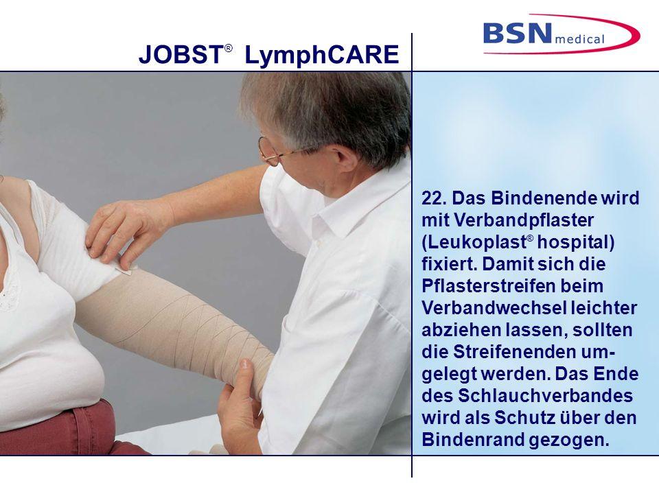 JOBST ® LymphCARE 22.Das Bindenende wird mit Verbandpflaster (Leukoplast ® hospital) fixiert.