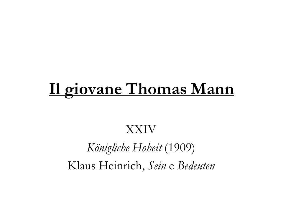 Il giovane Thomas Mann XXIV Königliche Hoheit (1909) Klaus Heinrich, Sein e Bedeuten