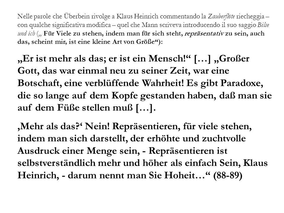 Nelle parole che Überbein rivolge a Klaus Heinrich commentando la Zauberflöte riecheggia – con qualche significativa modifica – quel che Mann scriveva