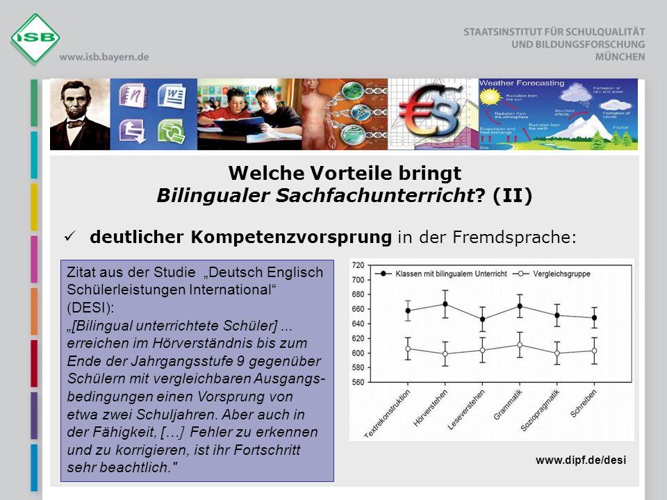 Welche Vorteile bringt Bilingualer Sachfachunterricht? (II) deutlicher Kompetenzvorsprung in der Fremdsprache: Zitat aus der Studie Deutsch Englisch S