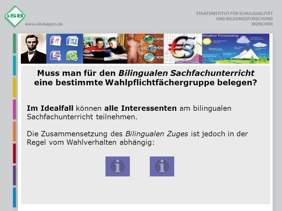 Ansprechpartner am ISB: IR Tobias Schnitter Staatsinstitut für Schulqualität und Bildungsforschung Abteilung Realschule Schellingstraße 155 80797 München Tel.:089/2170-2666 E-Mail:tobias.schnitter@isb.bayern.detobias.schnitter@isb.bayern.de Web:www.isb.bayern.dewww.isb.bayern.de www.bayern-bilingual.dewww.bayern-bilingual.de (Ende 2008)