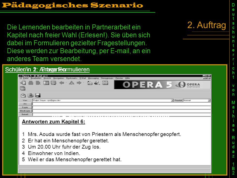 2. Auftrag Die Lernenden bearbeiten in Partnerarbeit ein Kapitel nach freier Wahl (Erlesen!).
