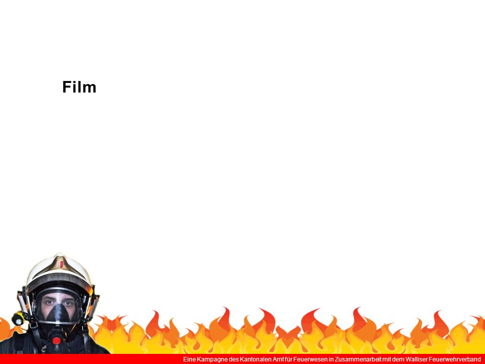 Eine Kampagne des Kantonalen Amt für Feuerwesen in Zusammenarbeit mit dem Walliser Feuerwehrverband Film