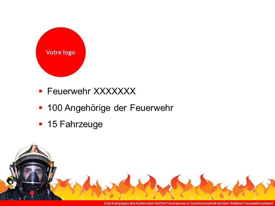 Eine Kampagne des Kantonalen Amt für Feuerwesen in Zusammenarbeit mit dem Walliser Feuerwehrverband Gemeindegebiet der Feuerwehr XXXXX