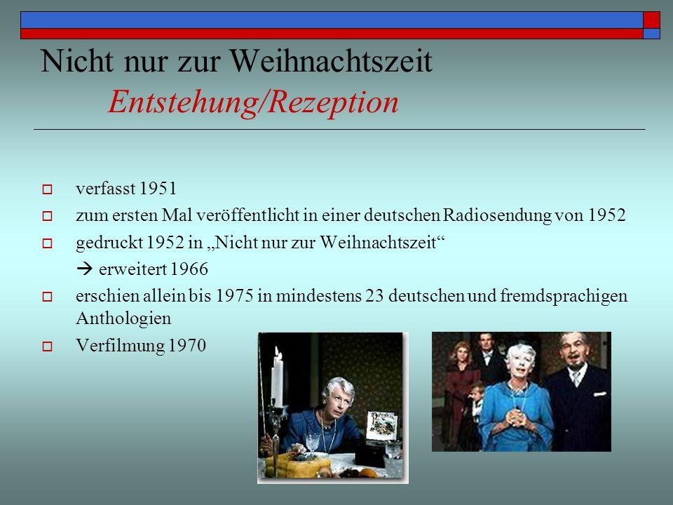 Nicht nur zur Weihnachtszeit Entstehung/Rezeption verfasst 1951 zum ersten Mal veröffentlicht in einer deutschen Radiosendung von 1952 gedruckt 1952 i