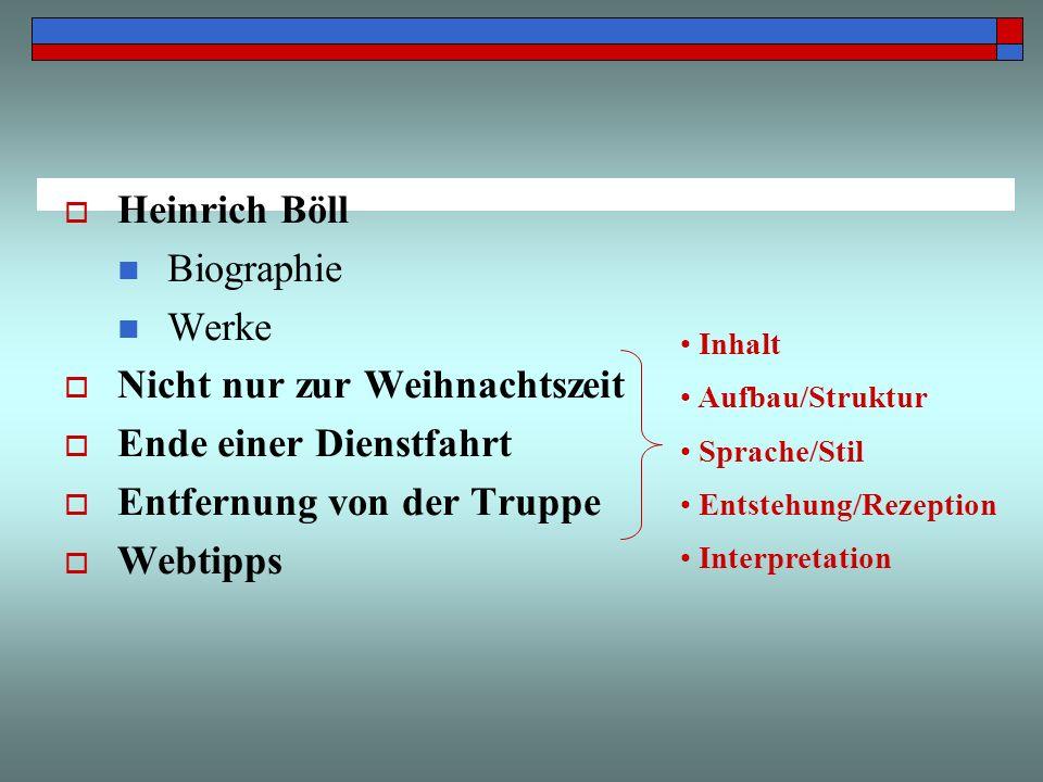 Heinrich Böll Biographie Werke Nicht nur zur Weihnachtszeit Ende einer Dienstfahrt Entfernung von der Truppe Webtipps Inhalt Aufbau/Struktur Sprache/S