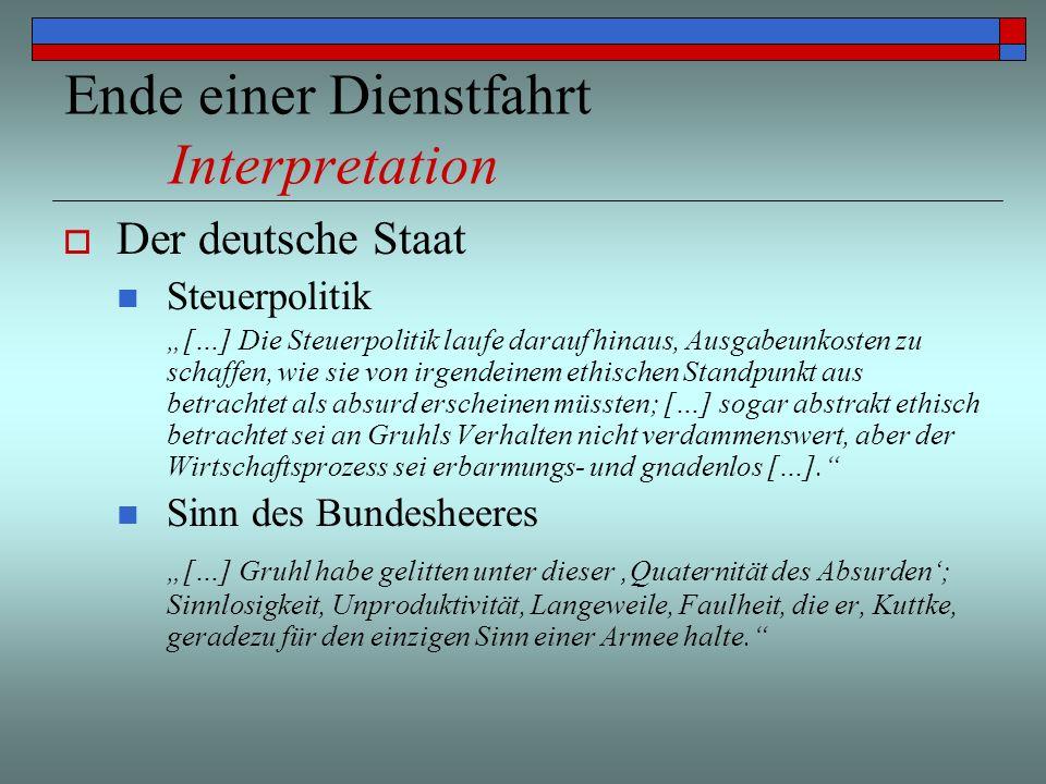 Ende einer Dienstfahrt Interpretation Der deutsche Staat Steuerpolitik […] Die Steuerpolitik laufe darauf hinaus, Ausgabeunkosten zu schaffen, wie sie