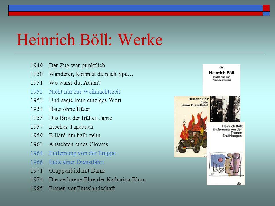 Heinrich Böll: Werke 1949 Der Zug war pünktlich 1950 Wanderer, kommst du nach Spa… 1951 Wo warst du, Adam? 1952 Nicht nur zur Weihnachtszeit 1953 Und