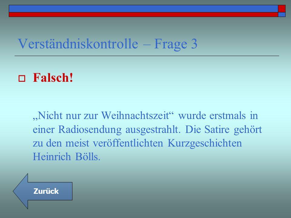 Verständniskontrolle – Frage 3 Falsch! Nicht nur zur Weihnachtszeit wurde erstmals in einer Radiosendung ausgestrahlt. Die Satire gehört zu den meist