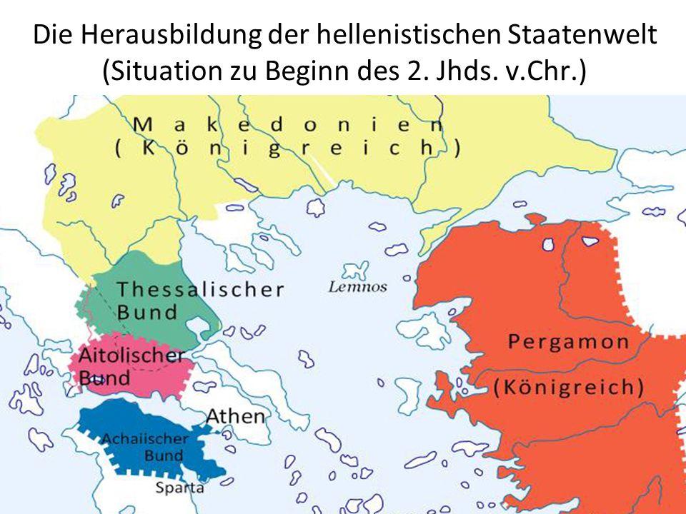 Die Herausbildung der hellenistischen Staatenwelt (Situation zu Beginn des 2. Jhds. v.Chr.).