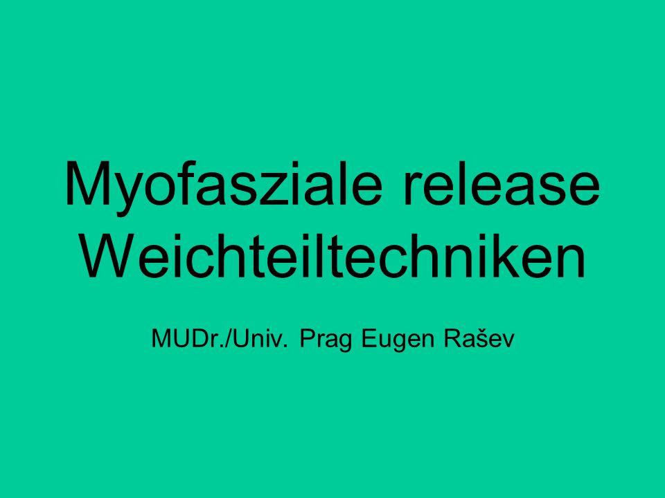 Myofasziale release Weichteiltechniken MUDr./Univ. Prag Eugen Rašev