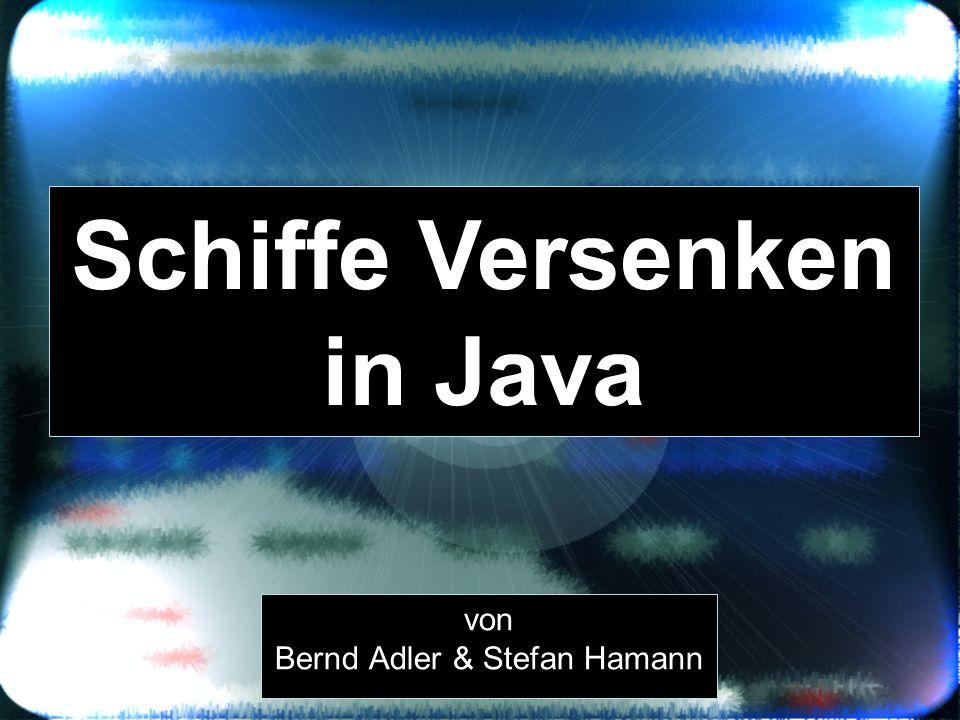 von Bernd Adler & Stefan Hamann Schiffe Versenken in Java