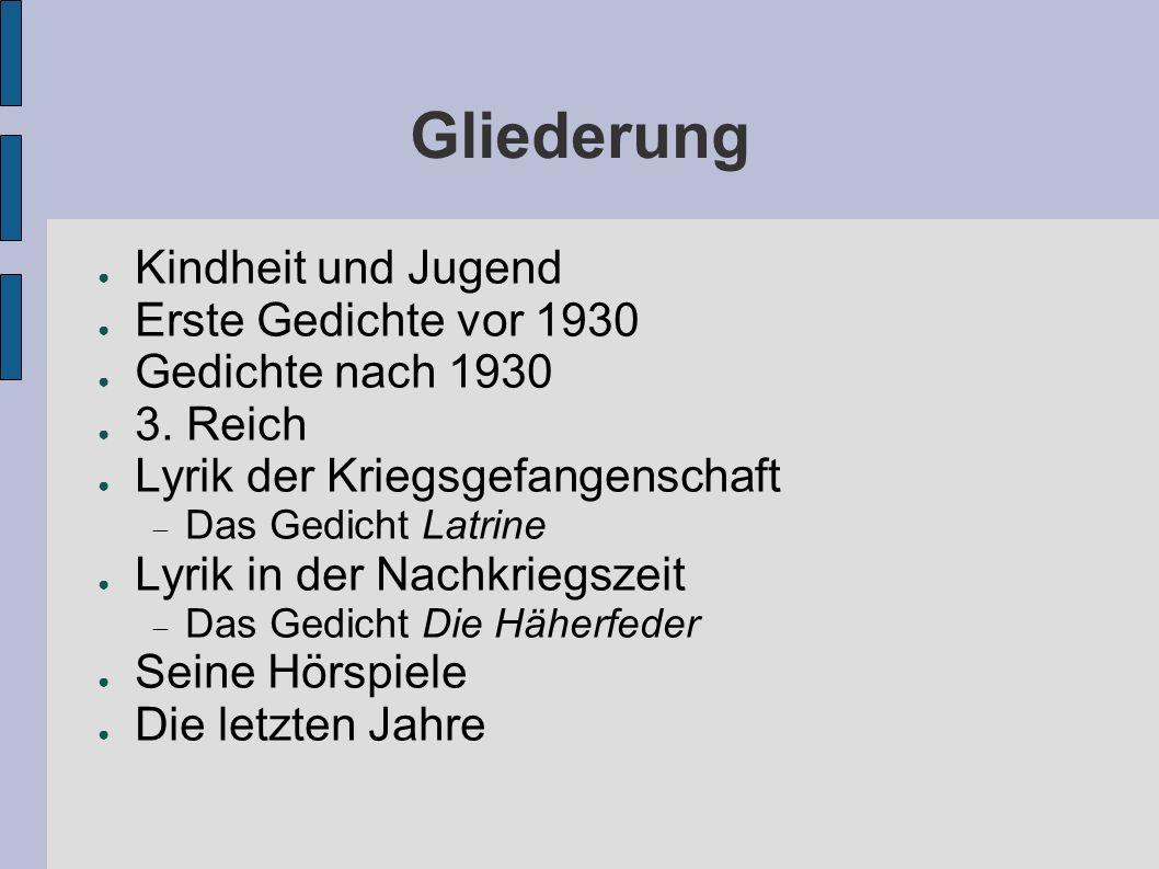 Gliederung Kindheit und Jugend Erste Gedichte vor 1930 Gedichte nach 1930 3.