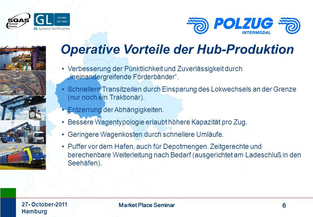 7 Market Place Seminar 27- October-2011 Hamburg Weitere Vorteile der Hub-Produktion Durch die Hub-Produktion mit durchgehender Traktion vor und hinter dem Hub sind längerfristige Verträge mit jeweils einem Traktionär möglich.