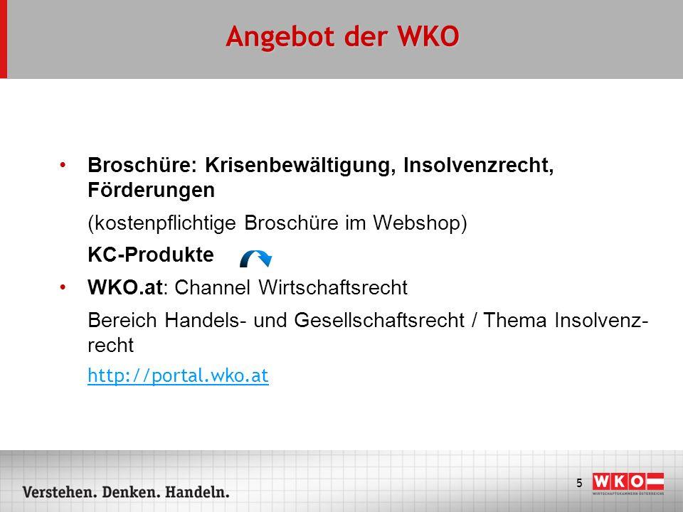 5 Angebot der WKO Broschüre: Krisenbewältigung, Insolvenzrecht, Förderungen (kostenpflichtige Broschüre im Webshop) KC-Produkte WKO.at: Channel Wirtsc