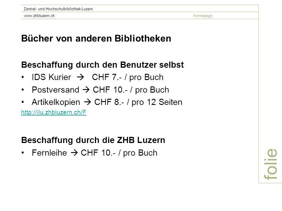 folie Zentral- und Hochschulbibliothek Luzern www.zhbluzern.chhomepage Bücher von anderen Bibliotheken Beschaffung durch den Benutzer selbst IDS Kurie
