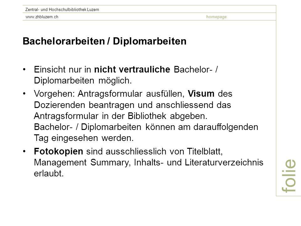 folie Zentral- und Hochschulbibliothek Luzern www.zhbluzern.chhomepage Bachelorarbeiten / Diplomarbeiten Einsicht nur in nicht vertrauliche Bachelor-