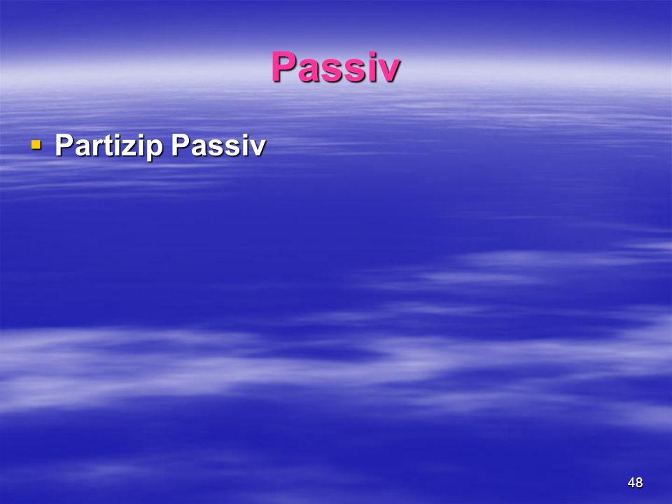 48 Passiv Partizip Passiv Partizip Passiv