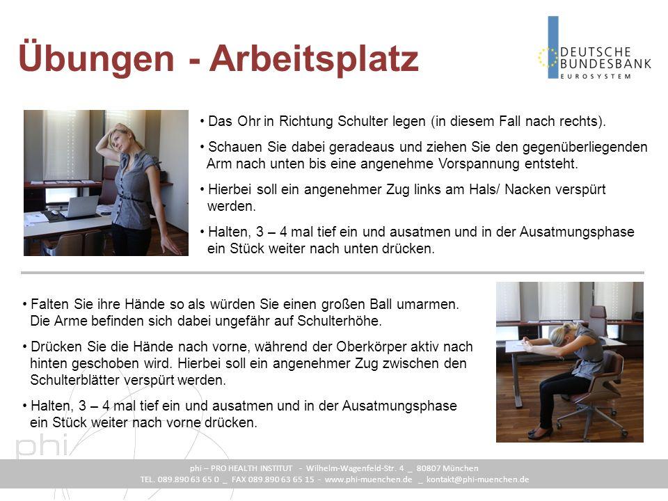 phi – PRO HEALTH INSTITUT - Wilhelm-Wagenfeld-Str. 4 _ 80807 München TEL. 089.890 63 65 0 _ FAX 089.890 63 65 15 - www.phi-muenchen.de _ kontakt@phi-m