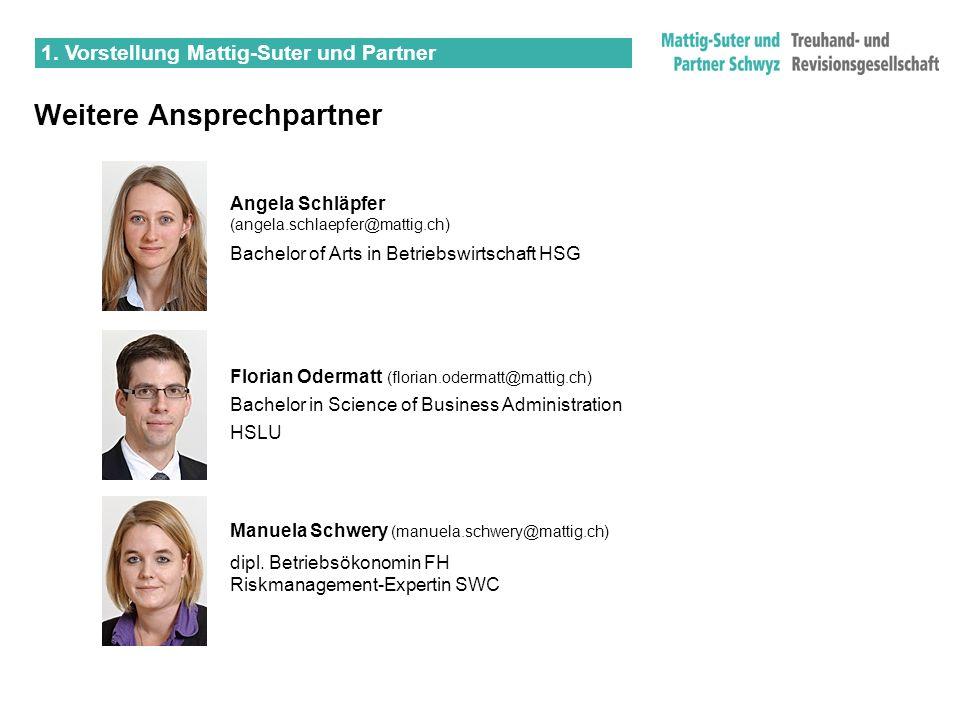 Manuela Schwery (manuela.schwery@mattig.ch) dipl. Betriebsökonomin FH Riskmanagement-Expertin SWC Angela Schläpfer (angela.schlaepfer@mattig.ch) Bache