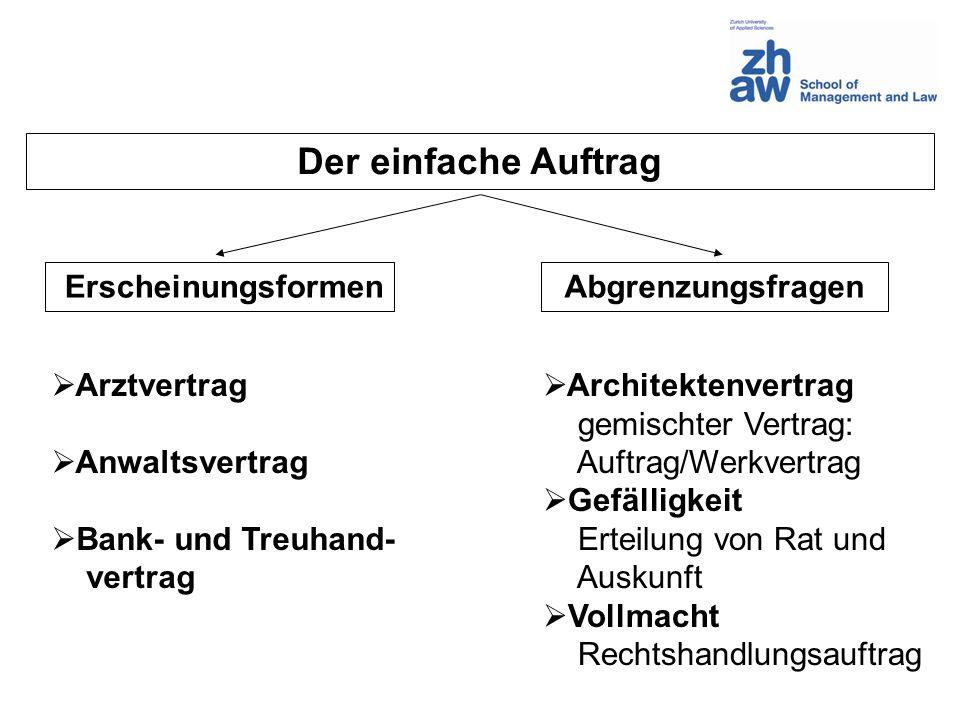 Der einfache Auftrag Architektenvertrag gemischter Vertrag: Auftrag/Werkvertrag Gefälligkeit Erteilung von Rat und Auskunft Vollmacht Rechtshandlungsa