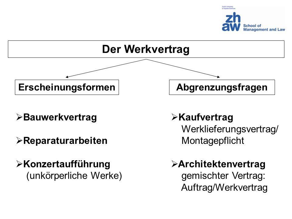 Der Werkvertrag Kaufvertrag Werklieferungsvertrag/ Montagepflicht Architektenvertrag gemischter Vertrag: Auftrag/Werkvertrag ErscheinungsformenAbgrenz