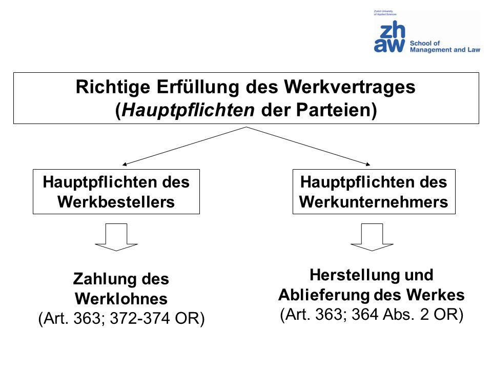 Richtige Erfüllung des Werkvertrages (Hauptpflichten der Parteien) Hauptpflichten des Werkbestellers Hauptpflichten des Werkunternehmers Herstellung u