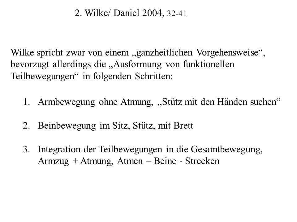 2. Wilke/ Daniel 2004, 32-41 Wilke spricht zwar von einem ganzheitlichen Vorgehensweise, bevorzugt allerdings die Ausformung von funktionellen Teilbew
