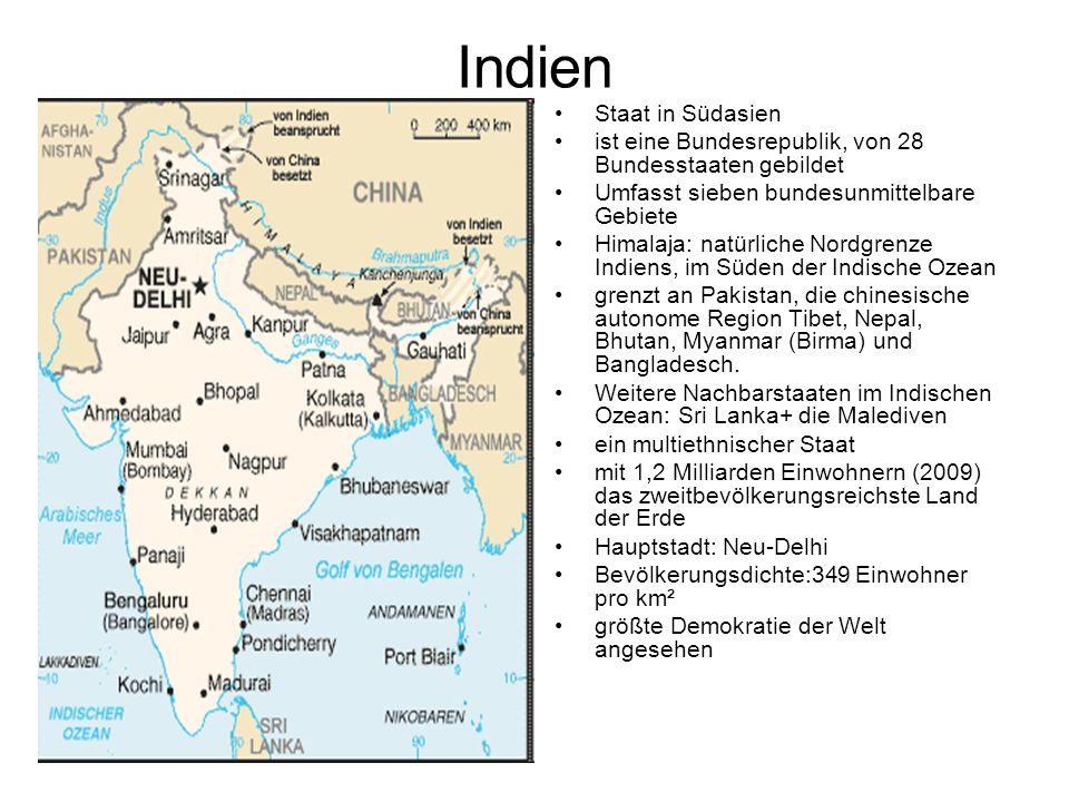 Indien Staat in Südasien ist eine Bundesrepublik, von 28 Bundesstaaten gebildet Umfasst sieben bundesunmittelbare Gebiete Himalaja: natürliche Nordgre