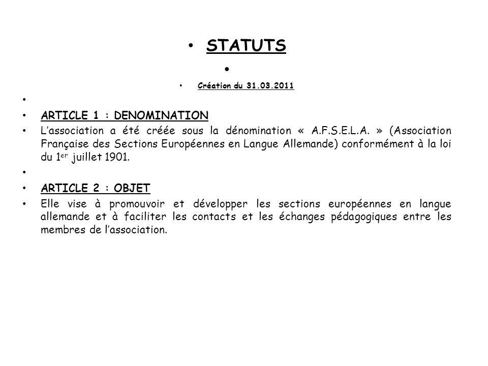 STATUTS Création du 31.03.2011 ARTICLE 1 : DENOMINATION Lassociation a été créée sous la dénomination « A.F.S.E.L.A.
