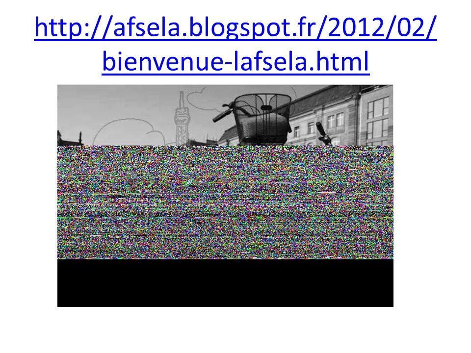 http://afsela.blogspot.fr/2012/02/ bienvenue-lafsela.html