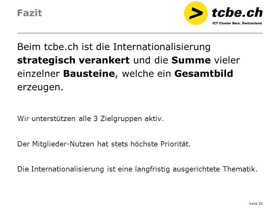 Seite 25 Fazit Beim tcbe.ch ist die Internationalisierung strategisch verankert und die Summe vieler einzelner Bausteine, welche ein Gesamtbild erzeug