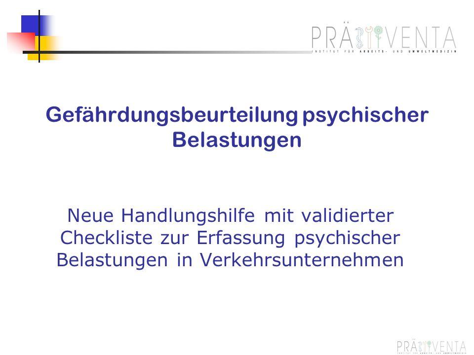 Gefährdungsbeurteilung psychischer Belastungen Neue Handlungshilfe mit validierter Checkliste zur Erfassung psychischer Belastungen in Verkehrsunterne