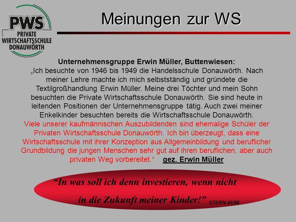 In was soll ich denn investieren, wenn nicht in die Zukunft meiner Kinder! STERN 45/98 Meinungen zur WS Unternehmensgruppe Erwin Müller, Buttenwiesen:
