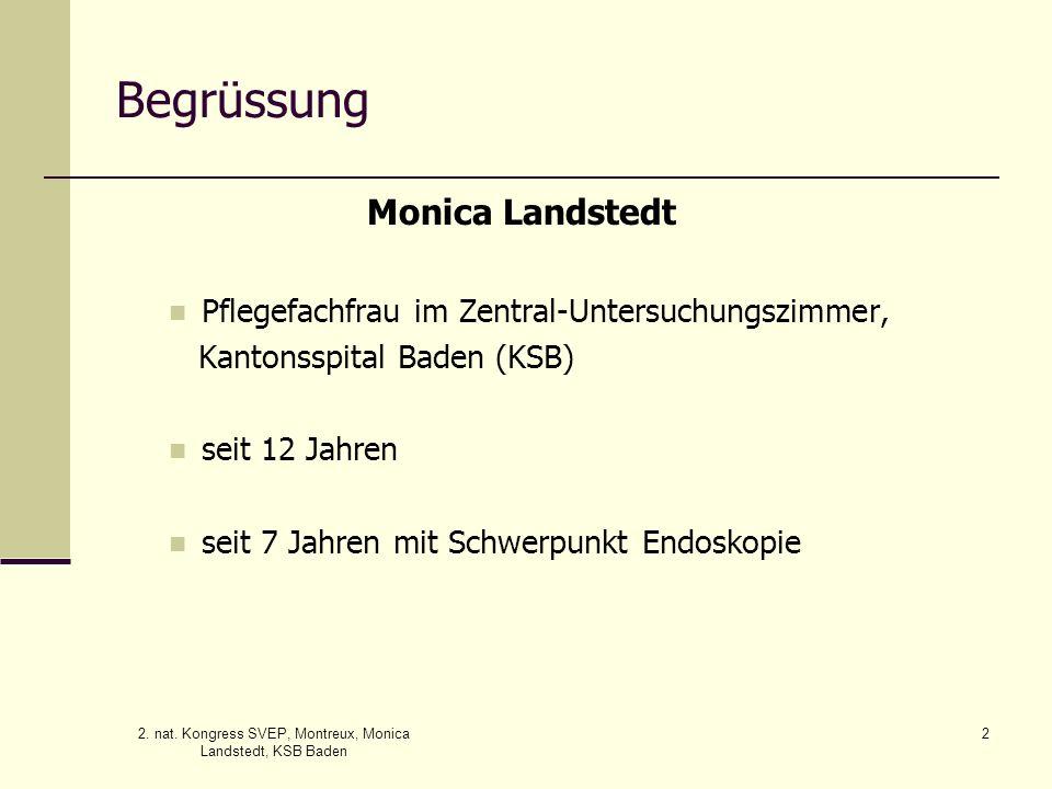 2. nat. Kongress SVEP, Montreux, Monica Landstedt, KSB Baden 2 Begrüssung Monica Landstedt Pflegefachfrau im Zentral-Untersuchungszimmer, Kantonsspita
