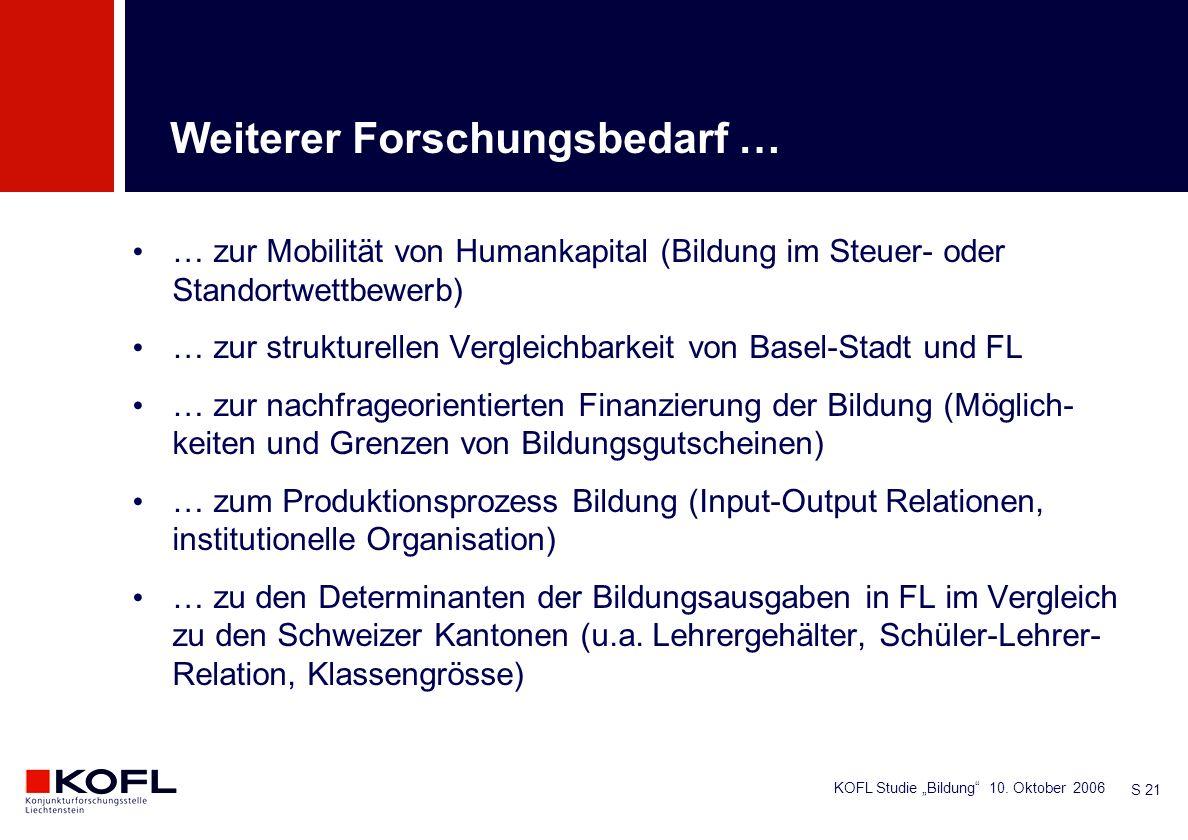 KOFL Studie Bildung 10. Oktober 2006 S 21 … zur Mobilität von Humankapital (Bildung im Steuer- oder Standortwettbewerb) … zur strukturellen Vergleichb