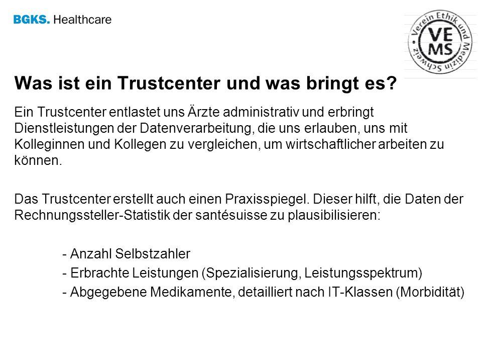 Was ist ein Trustcenter und was bringt es? Ein Trustcenter entlastet uns Ärzte administrativ und erbringt Dienstleistungen der Datenverarbeitung, die