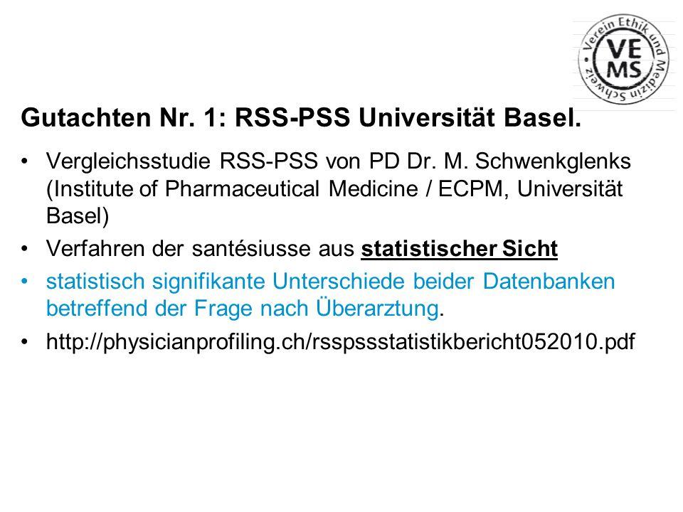 Gutachten Nr. 1: RSS-PSS Universität Basel. Vergleichsstudie RSS-PSS von PD Dr. M. Schwenkglenks (Institute of Pharmaceutical Medicine / ECPM, Univers