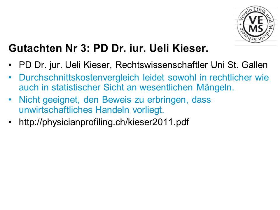 Gutachten Nr 3: PD Dr. iur. Ueli Kieser. PD Dr. jur. Ueli Kieser, Rechtswissenschaftler Uni St. Gallen Durchschnittskostenvergleich leidet sowohl in r
