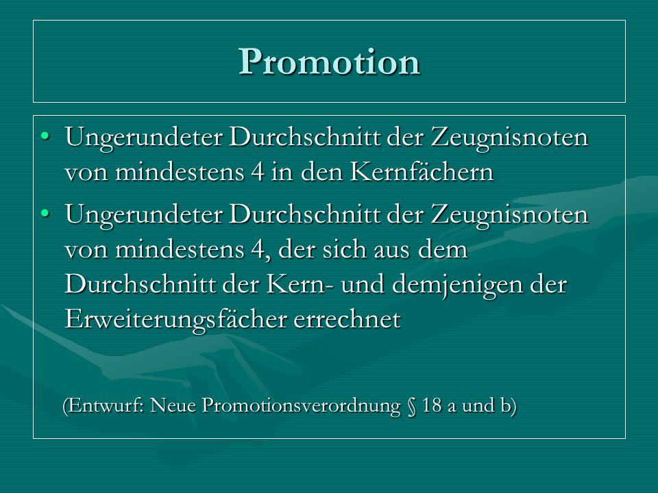 Promotion Ungerundeter Durchschnitt der Zeugnisnoten von mindestens 4 in den KernfächernUngerundeter Durchschnitt der Zeugnisnoten von mindestens 4 in