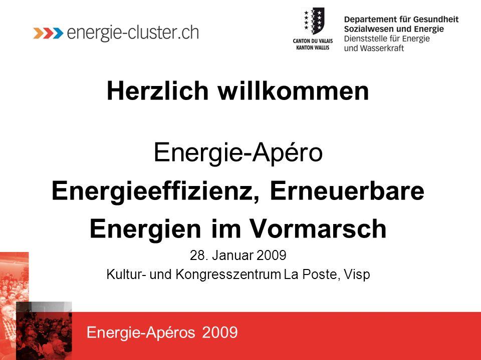 Energie-Apéros 2009 Herzlich willkommen Energie-Apéro Energieeffizienz, Erneuerbare Energien im Vormarsch 28.