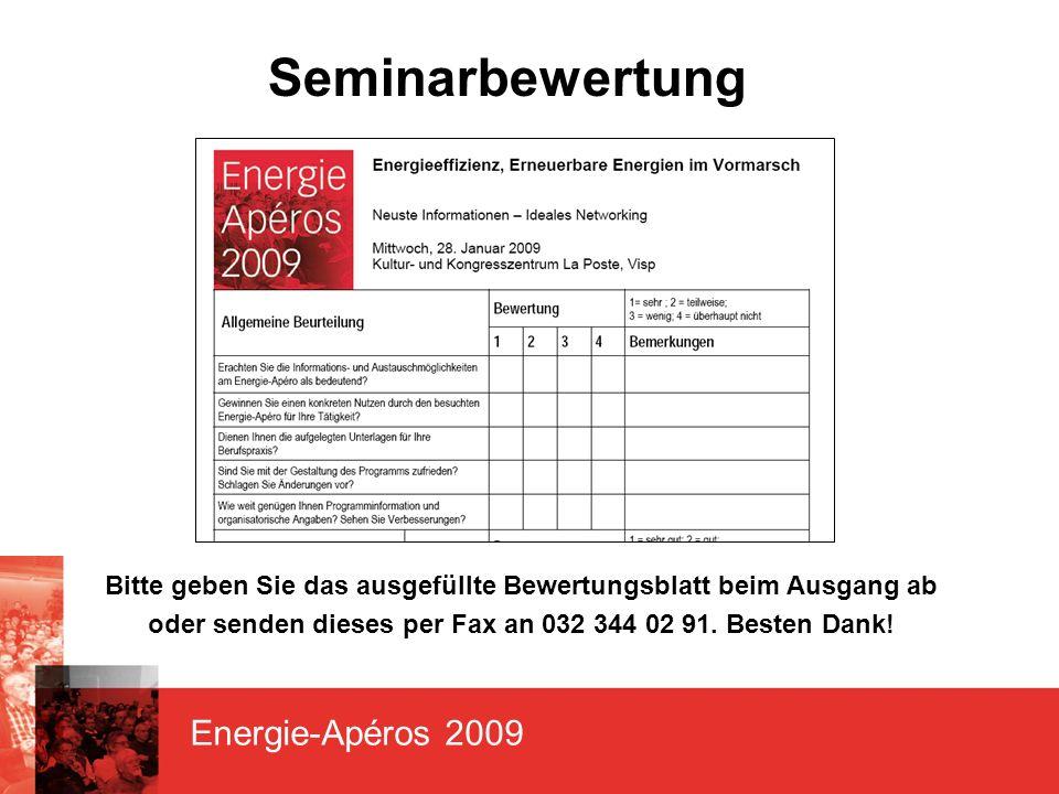 Energie-Apéros 2009 Seminarbewertung Bitte geben Sie das ausgefüllte Bewertungsblatt beim Ausgang ab oder senden dieses per Fax an 032 344 02 91.